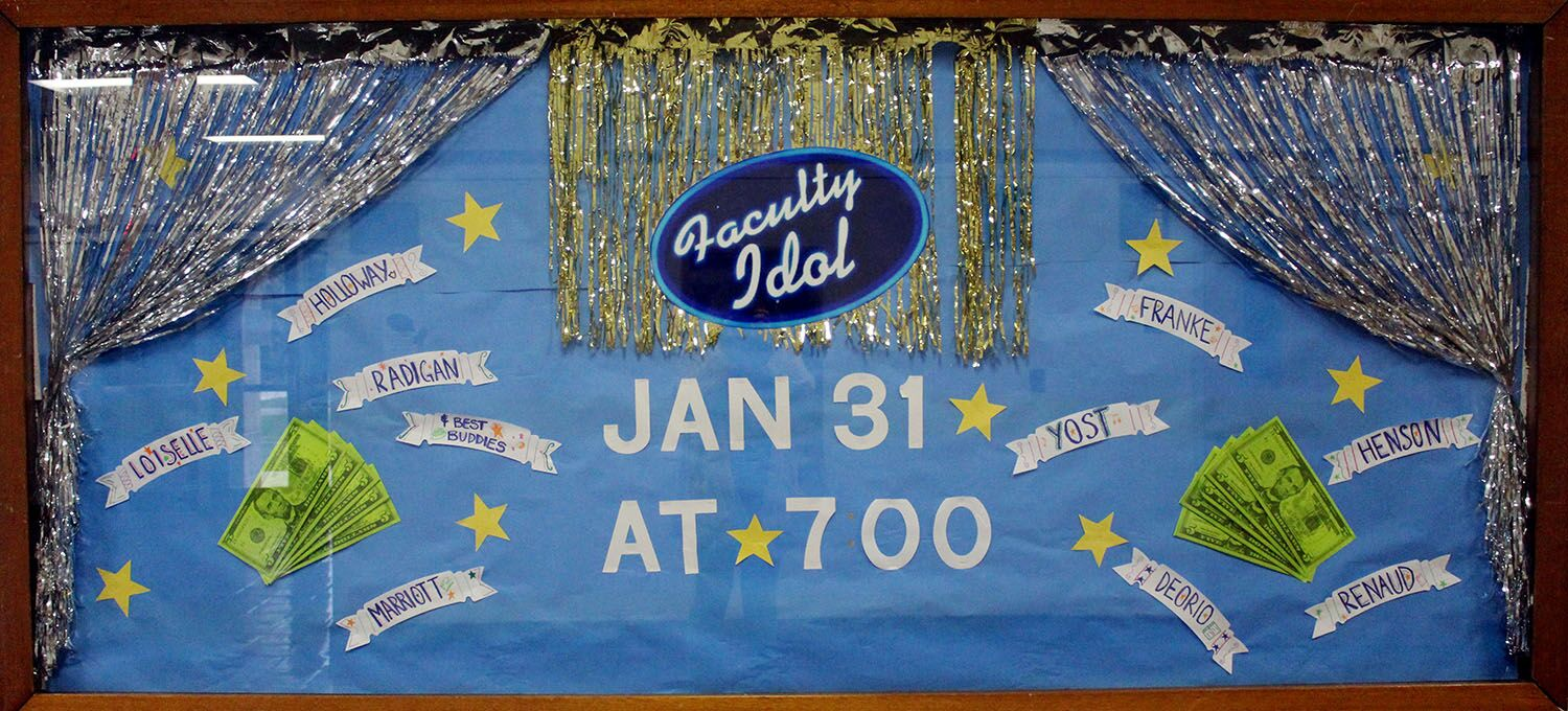 Teachers are performing different acts at Faculty Idol Thursday, Jan. 31 at 7 p.m. A board advertising outside of the auditorium was organized by junior Mattea Muench and decorated by various students.