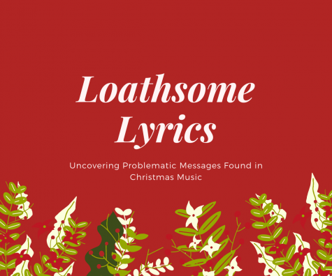 During the holiday season, it is still important to recognize the social issues that can be found all around us, even in things as simple as Christmas music. Songs that have been considered cultural staples have been found to contain problematic lyrics and themes.