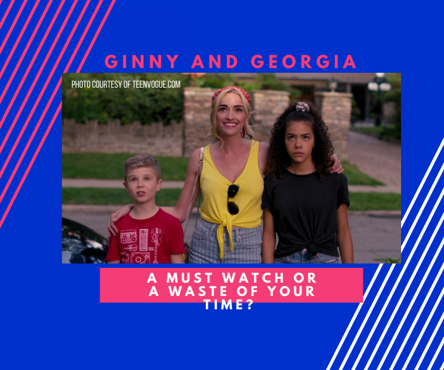 "Showing a picture of the three main characters of the new Netflix series ""Ginny and Georgia,"" the graphic introduces the review on one of Netflix's newest, popular shows. ""Ginny and Georgia"" appeals to all audiences, giving a perspective on being a mixed race teenager with a plethora of familial issues, while trying to fit in at a new school."